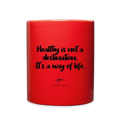 Healthy is Not a Destination - Full Color Mug