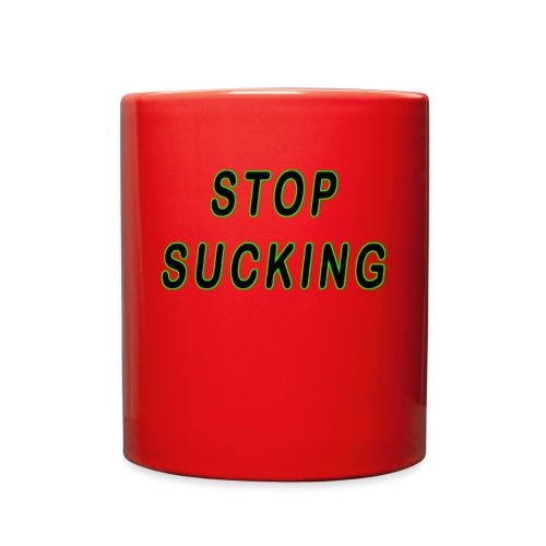 STOP SUCKING - Full Color Mug