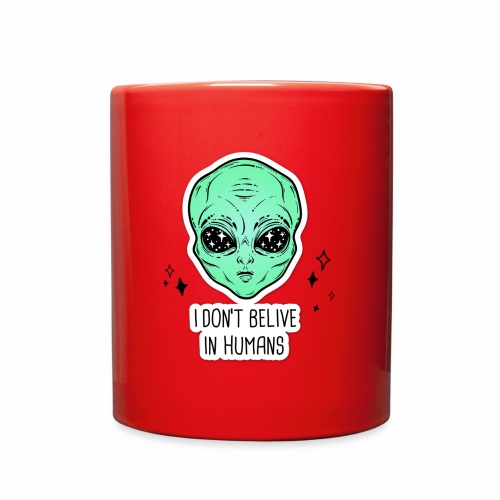 dont belive in humans - Full Color Mug