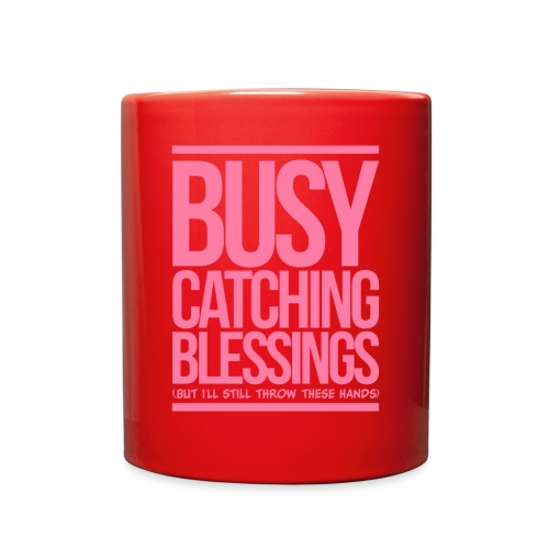 Busy Catching Blessings - Full Color Mug