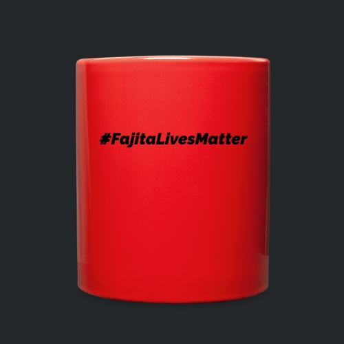 #FajitaLivesMatter - Full Color Mug