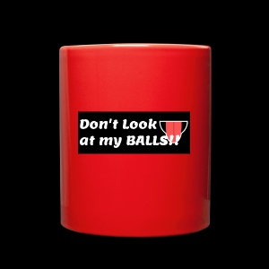 dont look at my balls - Full Color Mug