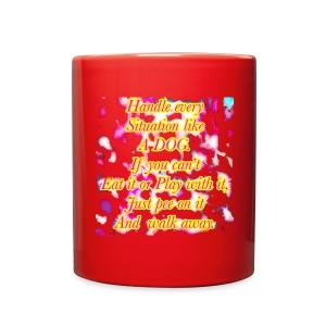 Just pee on it & walk away - Full Color Mug
