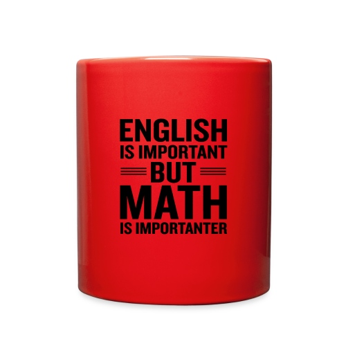 English Is Important But Math Is Importanter merch - Full Color Mug