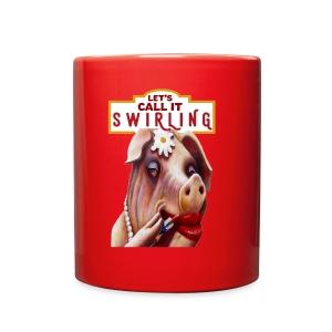 Lets Call It Swirling - Full Color Mug