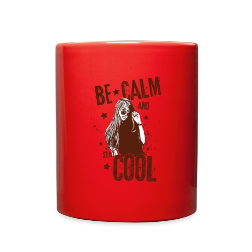 Be Calm And Stay Cool - Full Color Mug