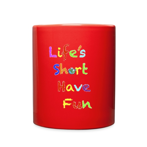 Life's Short Have Fun Moto Shirt - Full Color Mug