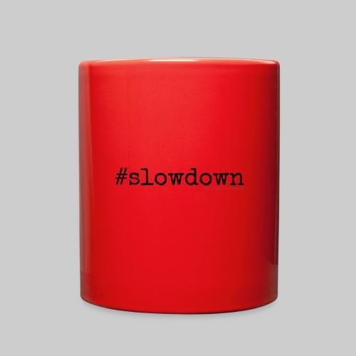 #slowdown mug - Full Color Mug