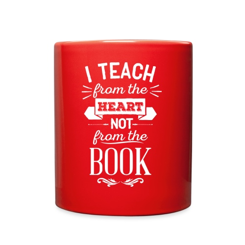 Teach From the Heart Not the Book white - Full Color Mug