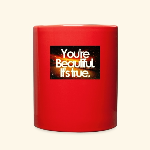 I see the beauty in you. - Full Color Mug