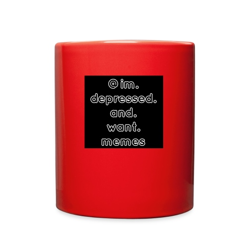@im.depressed.and.want.memes - Full Color Mug