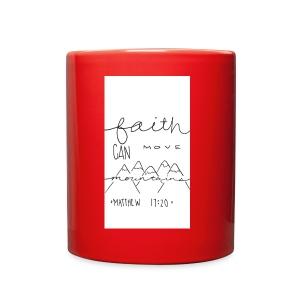 Faith Can Move Mountains - Full Color Mug