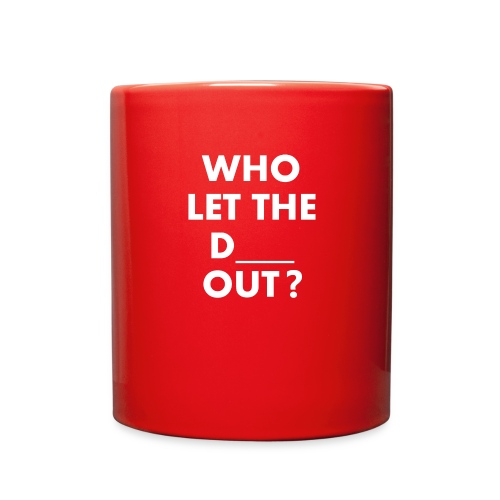 Who Let The D Out - Full Color Mug