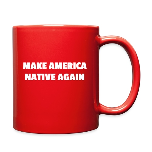 Make America Native Again - Full Color Mug