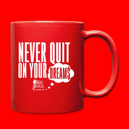 Never Quit On Your Dreams Big Bailey White Art - Full Color Mug