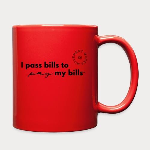 Bills Pay My Bills - Full Color Mug