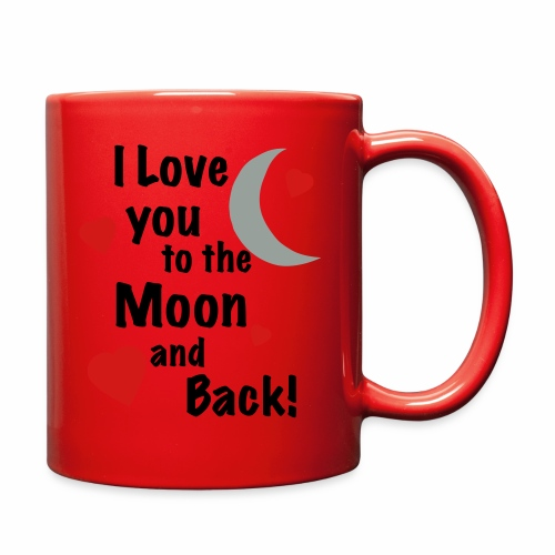 I Love You to the Moon and Back - Full Color Mug