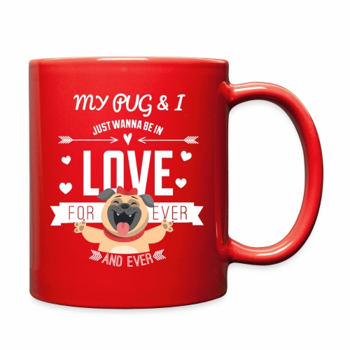 In love with my PUG - Full Color Mug