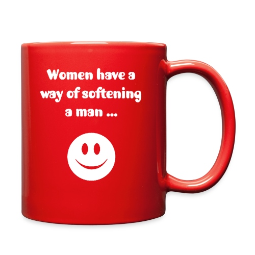 Women Have A Way Of Softening A Man - Full Color Mug