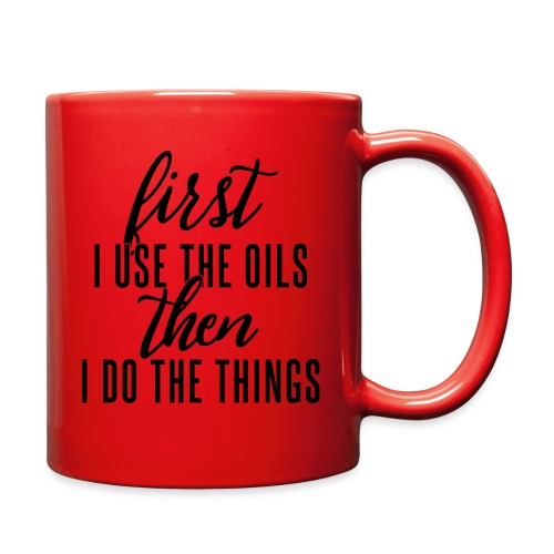 First Oils Then Things - Full Color Mug