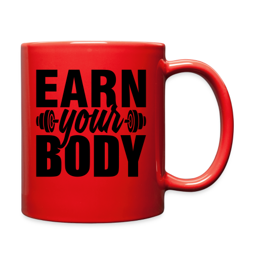 Earn your body - Full Color Mug