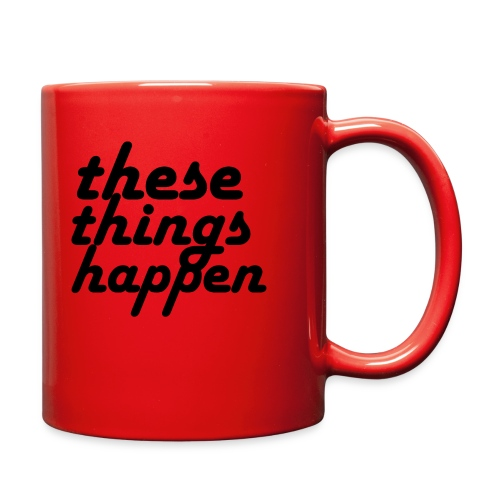 these things happen - Full Color Mug