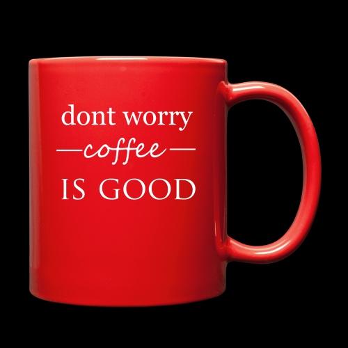 dont worry - Full Color Mug