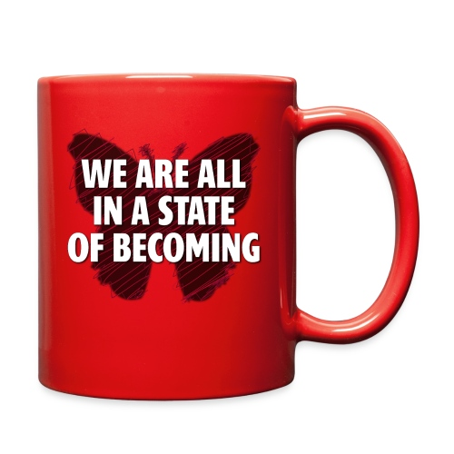 We are all in a state of Becoming, inspirational - Full Color Mug