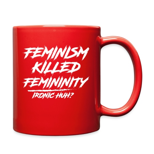 Feminism Killed Femininity White - Full Color Mug