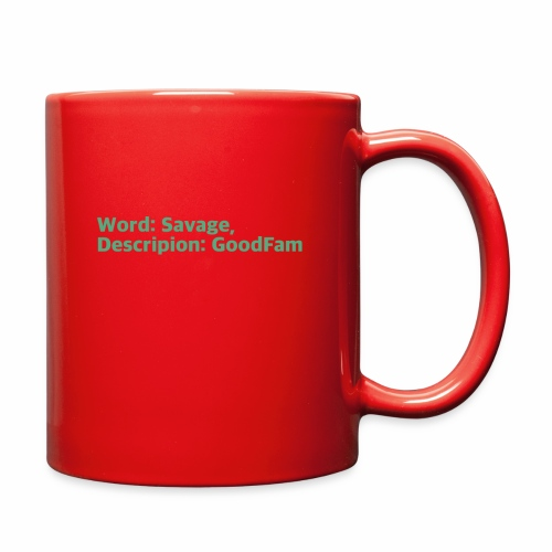 Goodfam is the meaning of savage - Full Color Mug