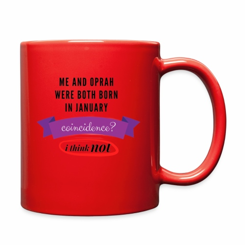 Me And Oprah Were Both Born in January - Full Color Mug