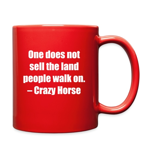 One Does Not Sell The Land People Walk On. - Full Color Mug