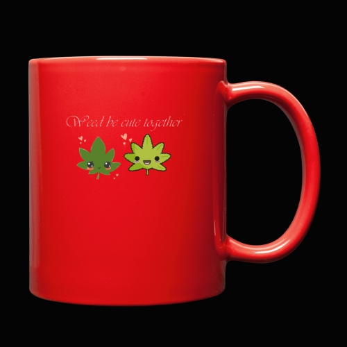 Weed Be Cute Together - Full Color Mug