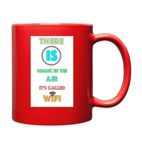 There Is Magic In The Air, It's Called Wifi - Full Color Mug