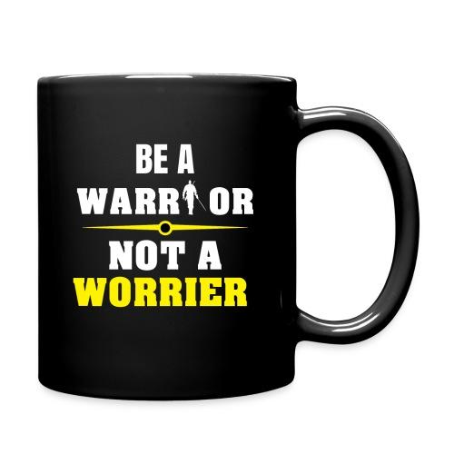 Be a warrior not a worrier - Full Color Mug