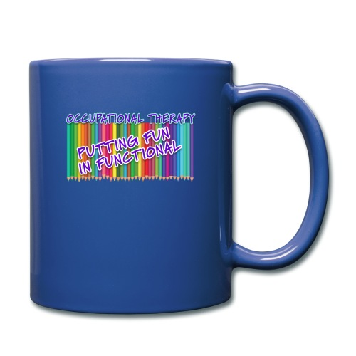 Occupational Therapy Putting the fun in functional - Full Color Mug