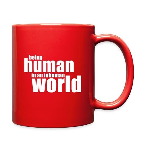 Be human in an inhuman world - Full Color Mug