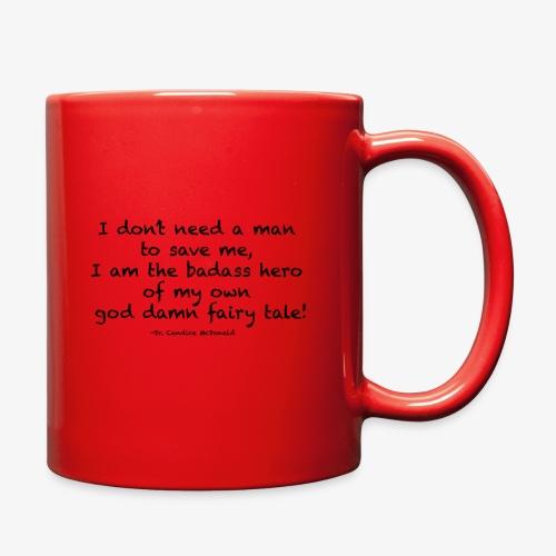 I don't need a man to save me I am the badass hero - Full Color Mug