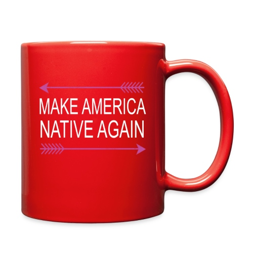 MakeAmericaNativeAgain - Full Color Mug