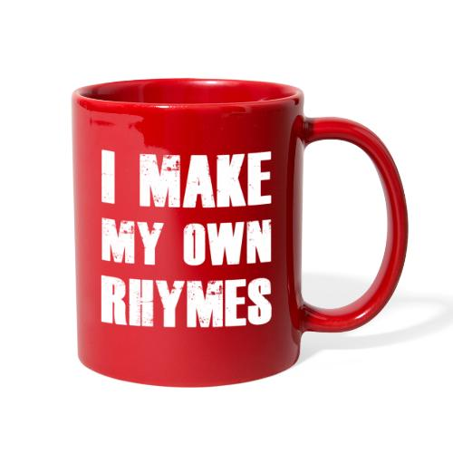 I Make My Own Rhymes - Full Color Mug