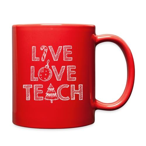 Live Love Teach Christmas Teacher T-Shirt - Full Color Mug