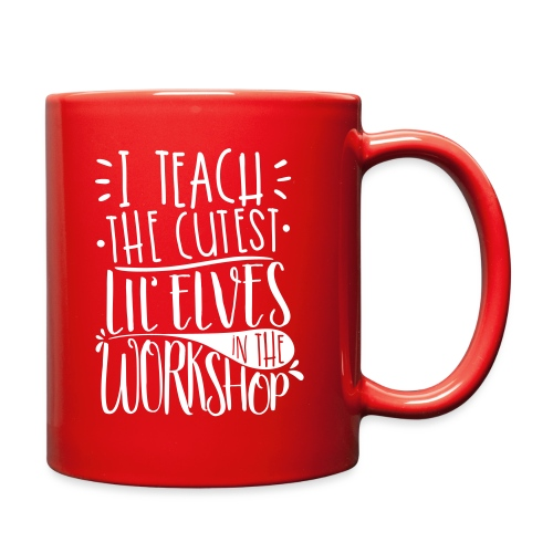I Teach the Cutest Lil' Elves in the Workshop - Full Color Mug