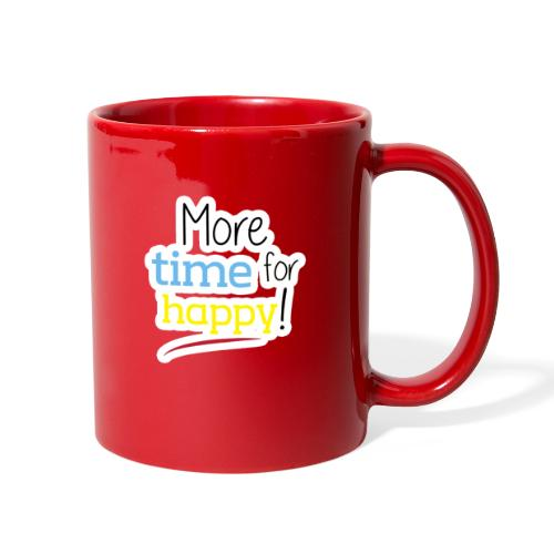 More Time for Happy! - Full Color Mug