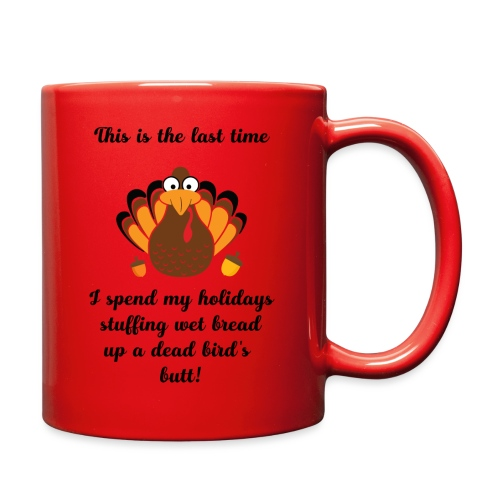 Funny Turkey Christmas Thanksgiving - Full Color Mug