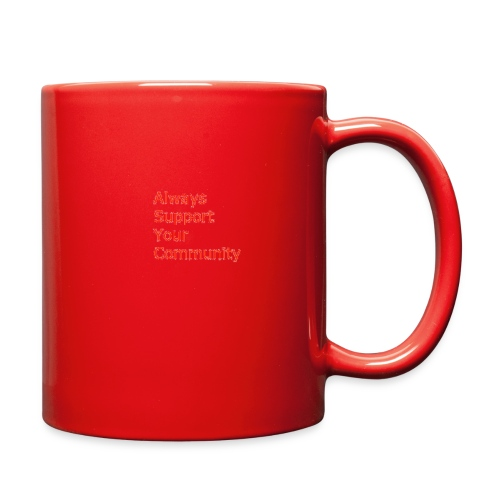 Always Support Your Community - Full Color Mug