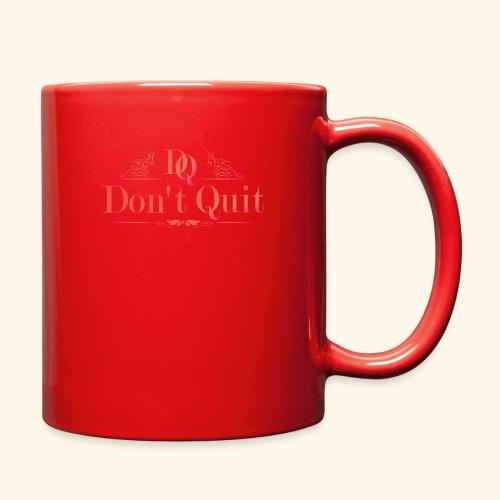 DON'T QUIT #3 - Full Color Mug