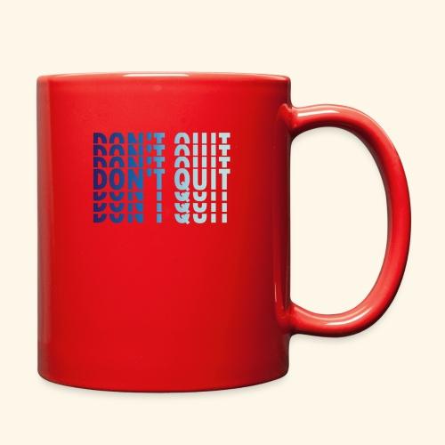 DON'T QUIT #1 - Full Color Mug