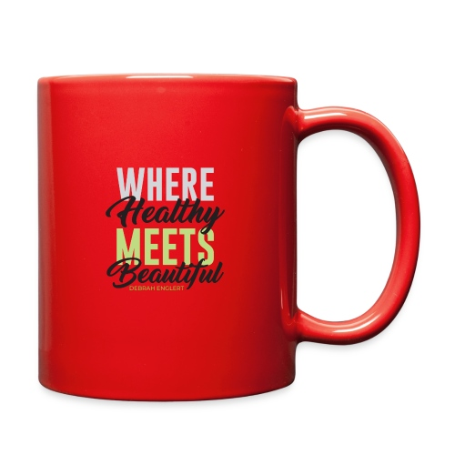 Where Healthy Meets Beautiful - Full Color Mug