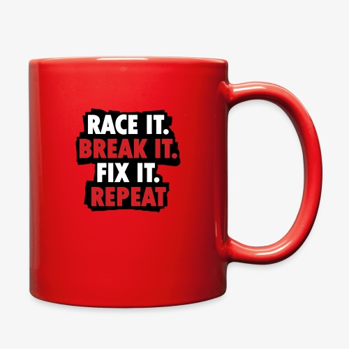 race it break it fix it repeat - Full Color Mug