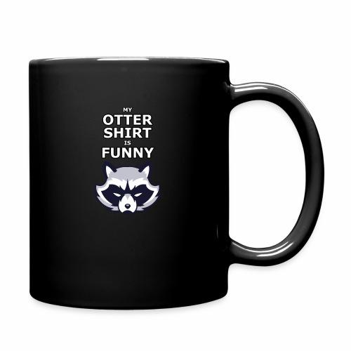 My Otter Shirt Is Funny - Full Color Mug